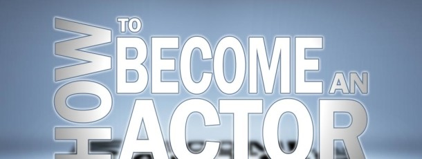 Ten Tips On How To Become An Actor With No Experience